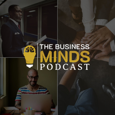 The Business Minds Podcast