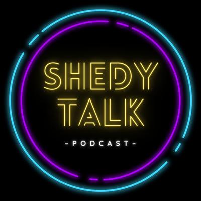 Shedy Talk