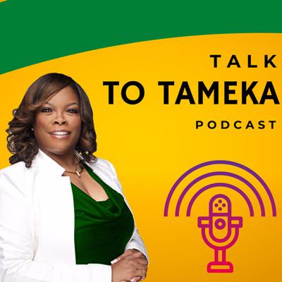 Talk to Tameka