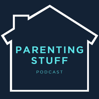 Parenting Stuff Podcast
