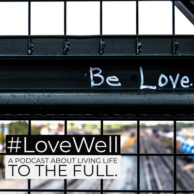 #LoveWell by Dan Rose
