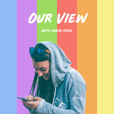 Our View - Stories from the LGBTQ+ Community