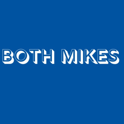 Both Mikes