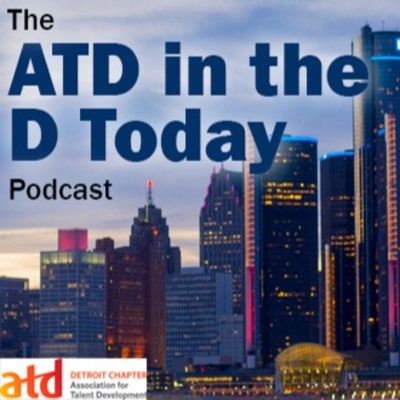 The ATD in the D Today Podcast