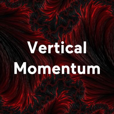 Vertical Momentum