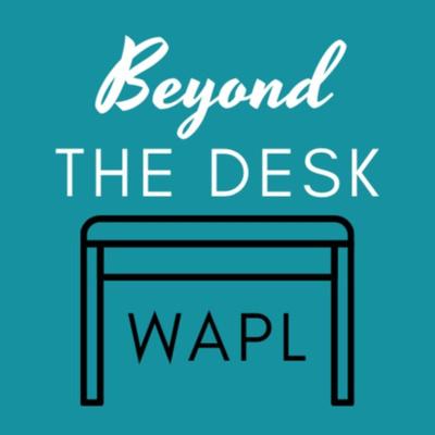 Beyond the Desk