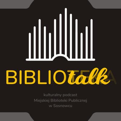 """""""Bibliotalk"""", czyli kulturalny podcast Miejskiej Biblioteki Publicznej w Sosnowcu."""