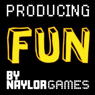 Producing Fun