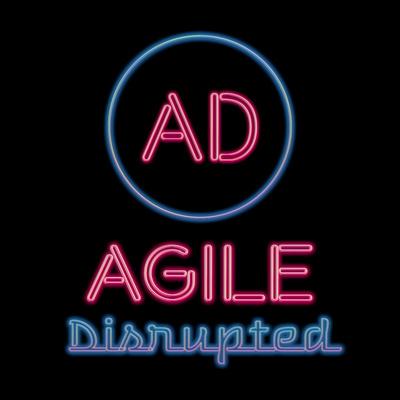 Agile Disrupted