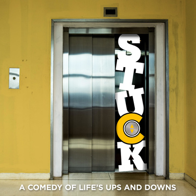 Stuck – a comedy of life's ups and downs.