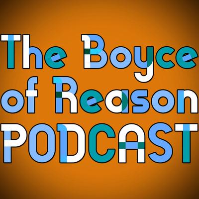 The Boyce of Reason