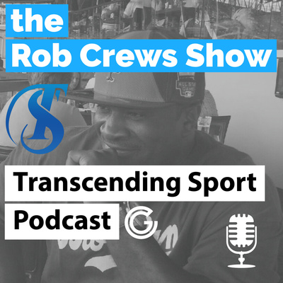 Transcending Sport - Rob Crews