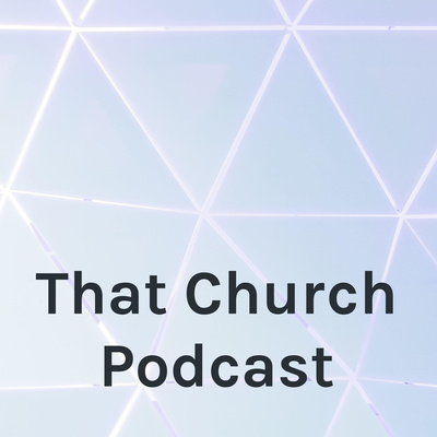 That Church Podcast