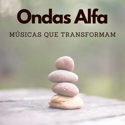 Ondas Alfa - Músicas que transformam