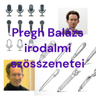 Pregh Balázs irodalmi szösszenetei