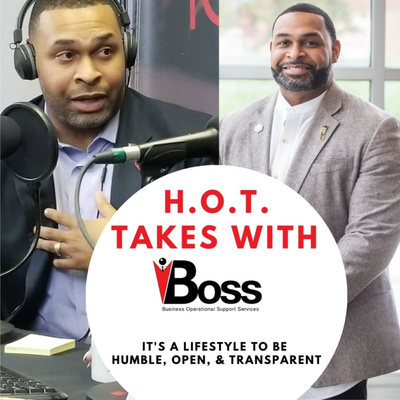 H.O.T. Takes with B.O.S.S.
