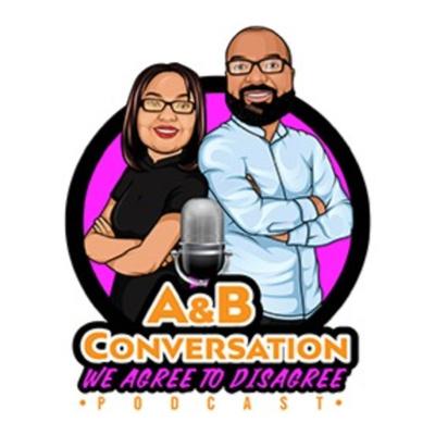 A & B Conversation Podcast