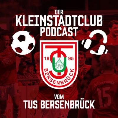 Der Kleinstadtclub-Podcast vom TuS Bersenbrück