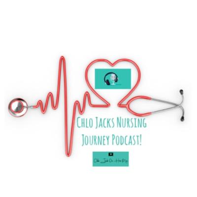 Chlo Jacks Nursing Journey Podcast