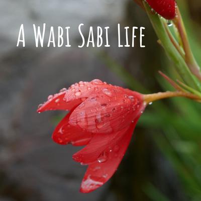 A Wabi Sabi Life