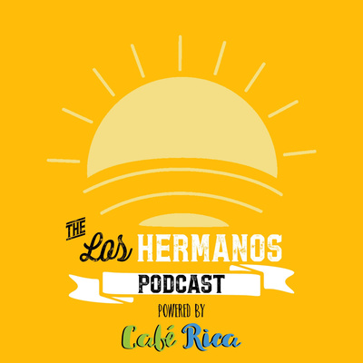 The Los Hermanos Podcast
