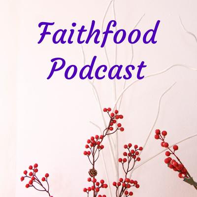 Faithfood Podcast