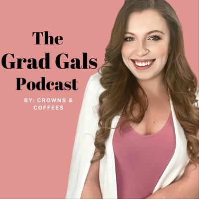The Grad Gals Podcast