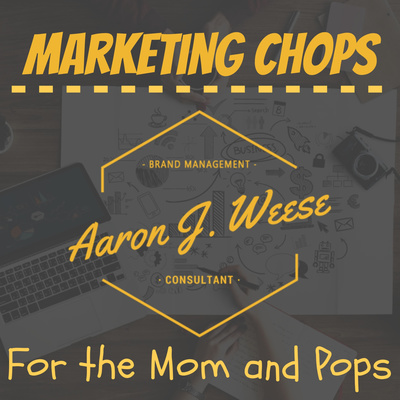 Marketing Chops for the Mom and Pops