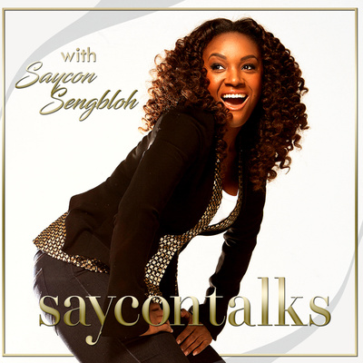 SayconTalks with Saycon Sengbloh