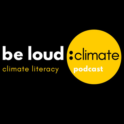 Be Loud: Climate