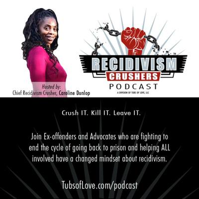 Recidivism Crushers Podcast