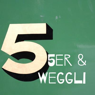 5er & Weggli