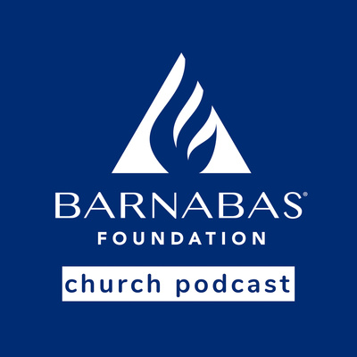Barnabas Foundation Church Podcast