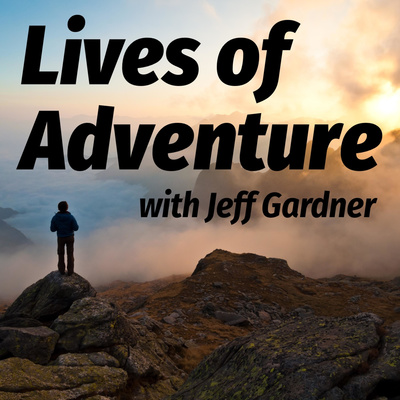 Lives of Adventure: Stories of those who choose to live a life less common