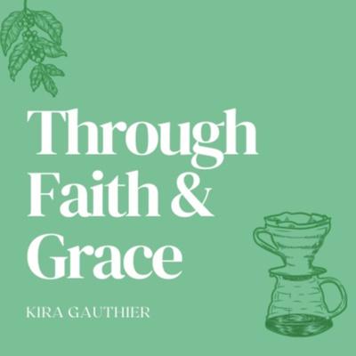 Through Faith & Grace