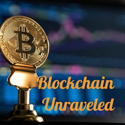 Blockchain Unraveled