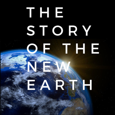 The Story of the New Earth