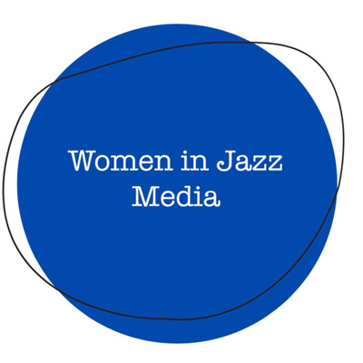 Women in Jazz Media: The Podcasts