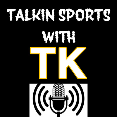Talkin Sports with TK