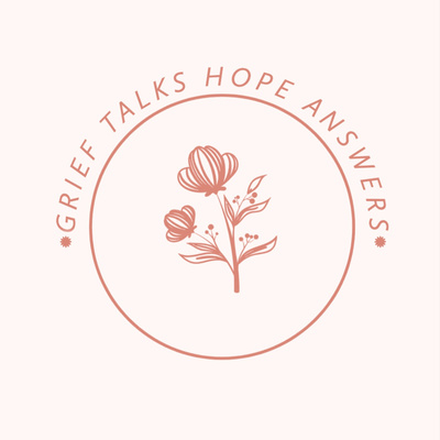 Grief Talks, Hope Answers