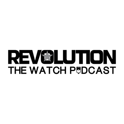 Revolution Watch Podcast