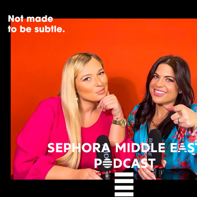 Sephora Middle East Podcast