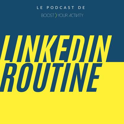 LinkedIn Routine