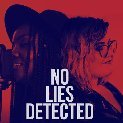 No Lies Detected