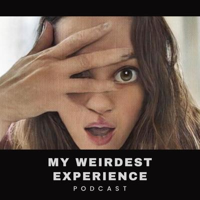 My Weirdest Experience