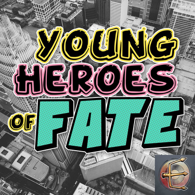 Young Heroes of Fate: A Superhero Fate Core Actual Play from Encounter Roleplay