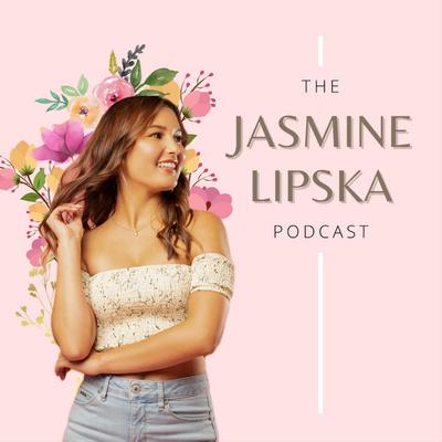 The Jasmine Lipska Podcast