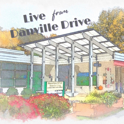 Live from Danville Drive