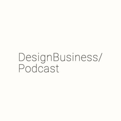 Design Business / Podcast