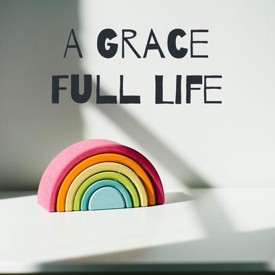 A Grace Full Life